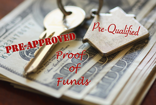 To Pre-Approve or Pre-Qualify or Proof of Funds; That Is The Question…